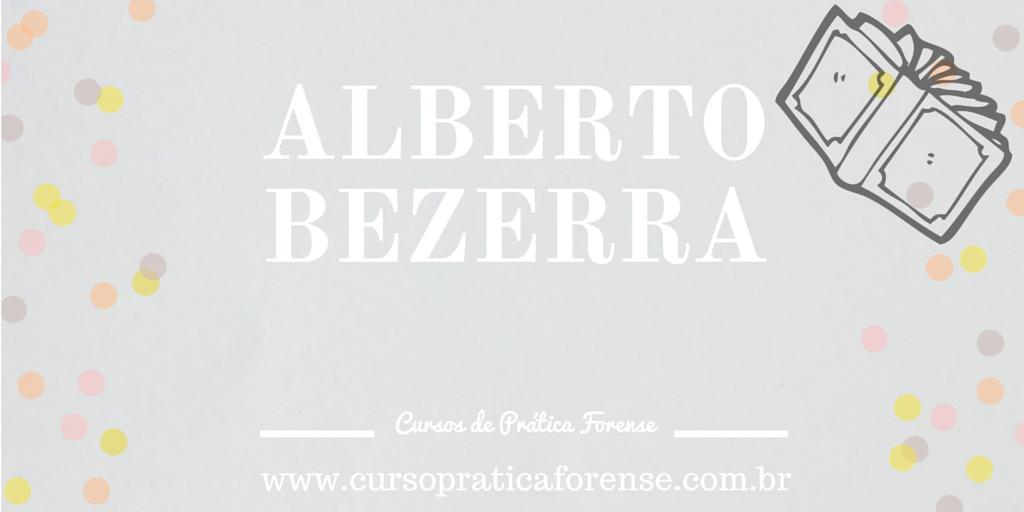 Cursos Online de Prática Forense - Prof Alberto Bezerra