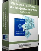 Kit da Ação de Perdas do Reajuste do FGTS 1999 a 2013