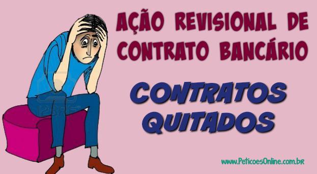 Ação Revisional De Contrato Bancário Quitado Novo Cpc Petição