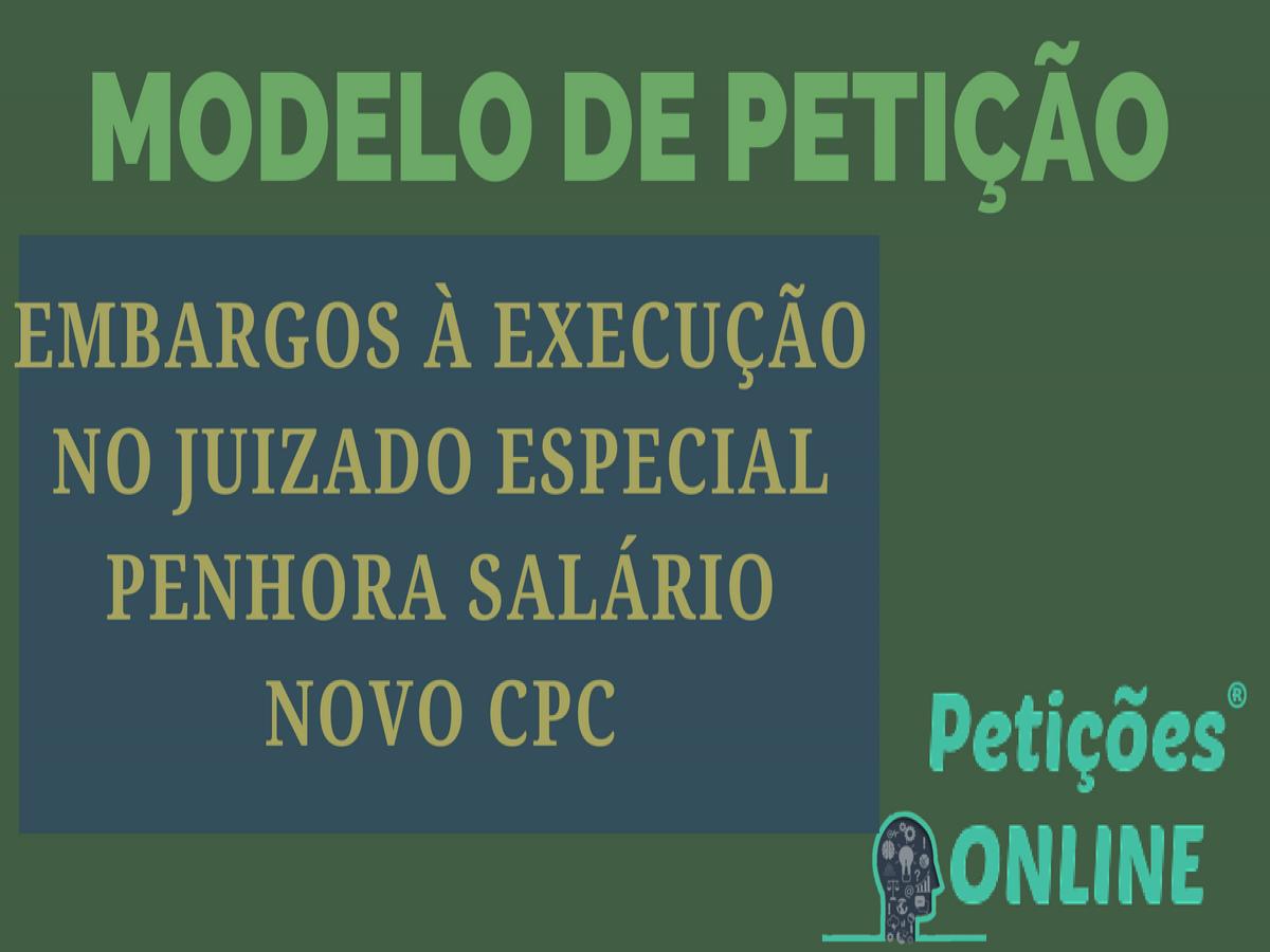 Modelo De Embargos à Execução Novo Cpc Juizado Especial Penhora De Salário Pn887
