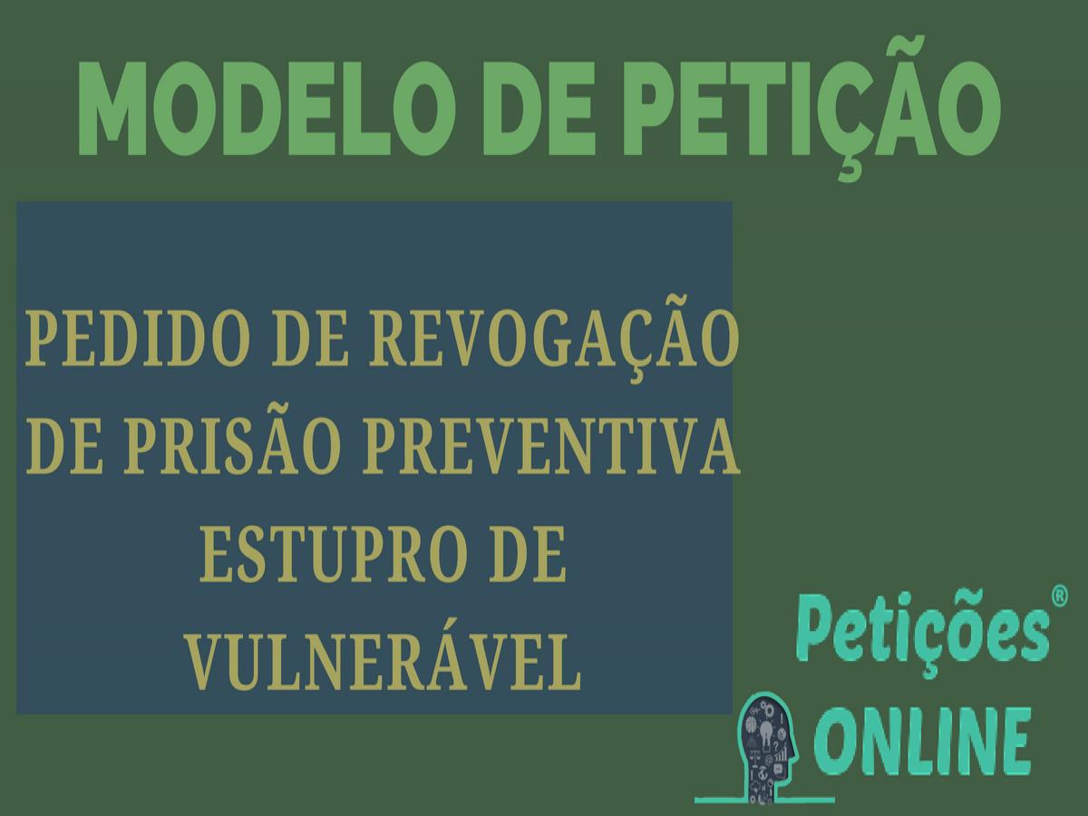 Pedido de Revogação de Prisão Preventiva - Estupro de vulnerável PN908