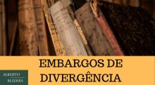 Compreenda o recurso de embargos de divergência cível