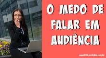Vídeo Medo de falar em audiência